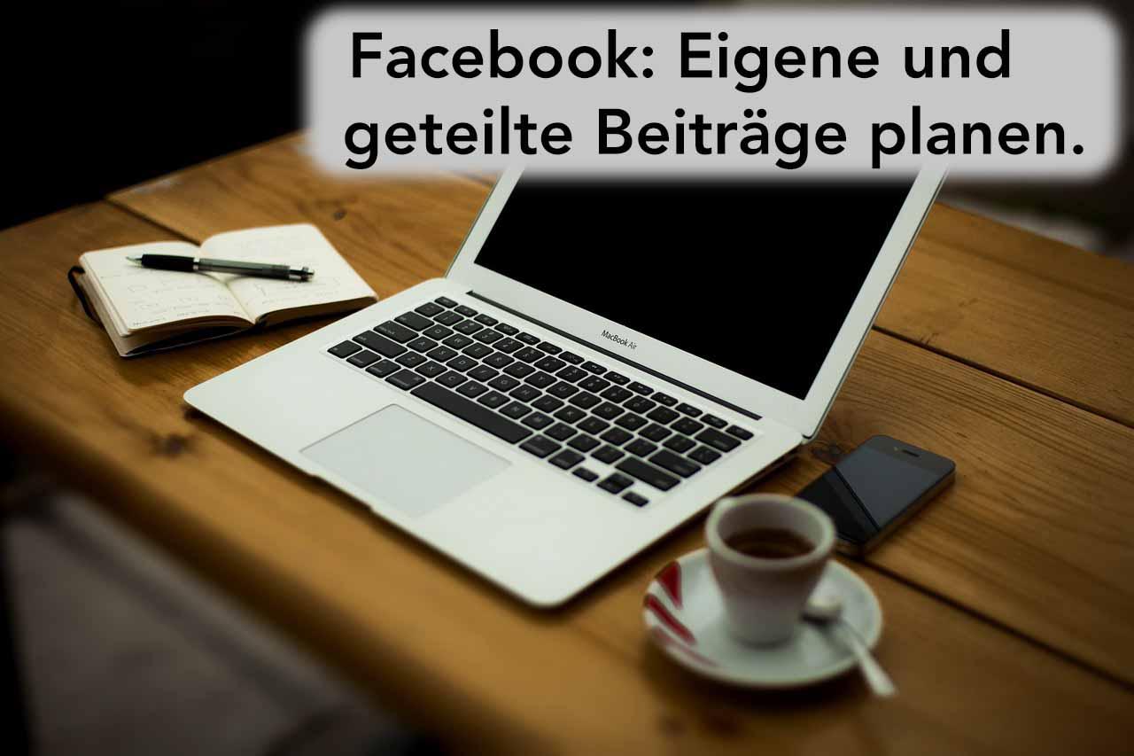 Geteilte Inhalte auf Facebook vorplanen